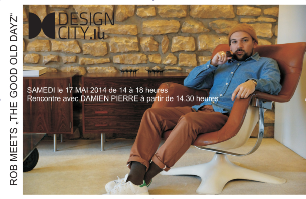 ROB VINTAGE MEETS THE GOOD OLD DAYZ - DESIGN CITY - DAMIEN PIERRE - 17 MAI 2014